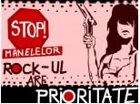 STOP MANELELOR ...  ROCK ul are PRIORITATE!!!!