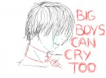 big boys can cry too